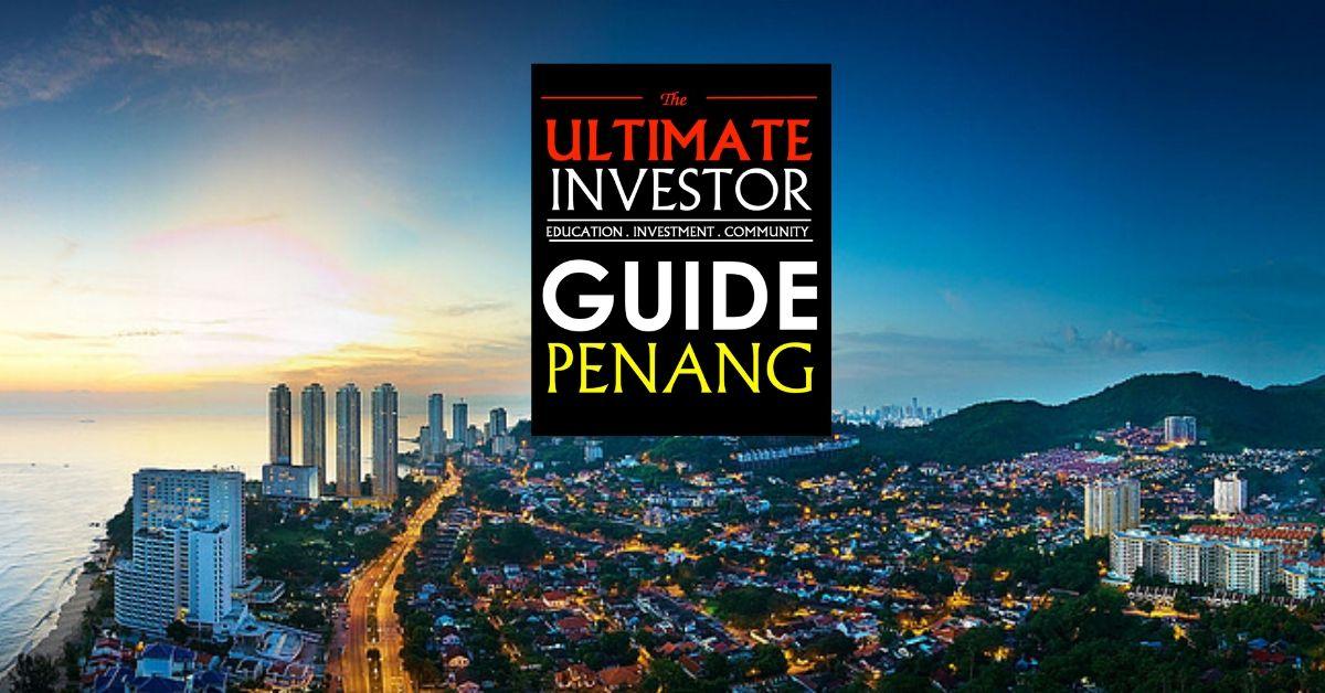 Ultimate Investor Guide Penang